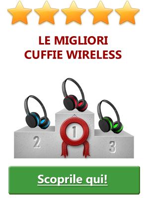 Come scegliere le Cuffie Wireless  Informati 989f47f06a69